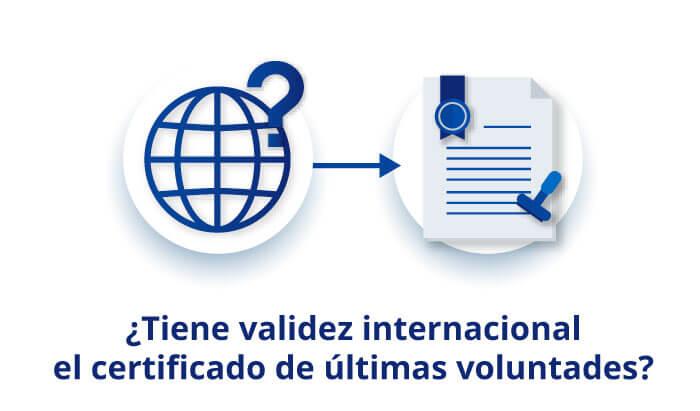 certificado de ultimas voluntades validez internacional